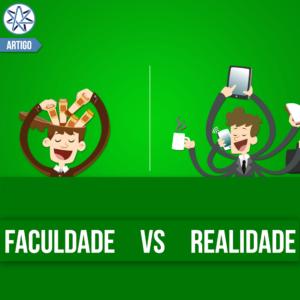 Faculdade x Realidade
