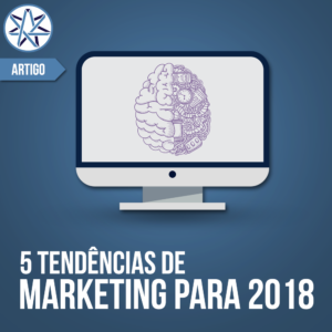 5 tendencias de marketing para 2018