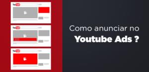 Como Anunciar no YouTube Ads?