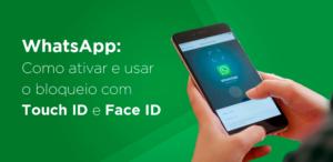 WhatsApp | Como Ativar e Usar o Bloqueio com Touch ID e Face ID