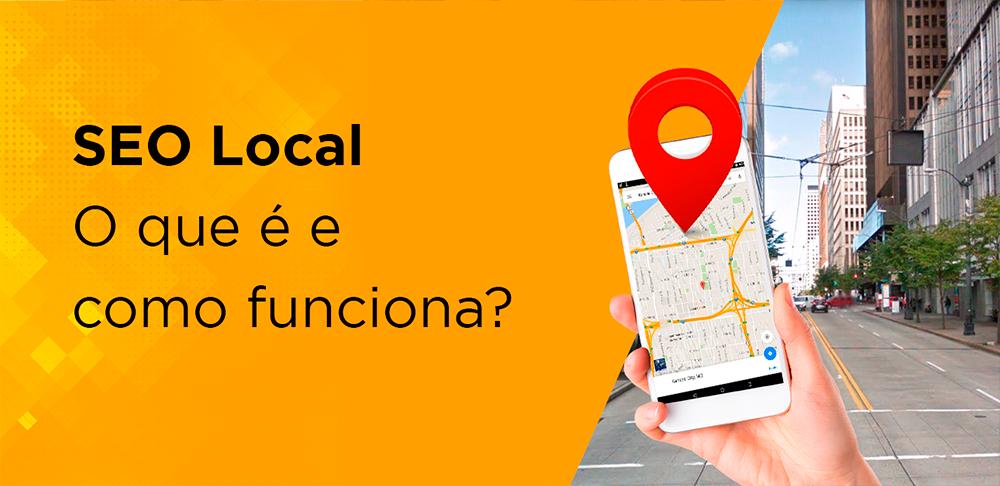 SEO Local: O que é e como funciona?