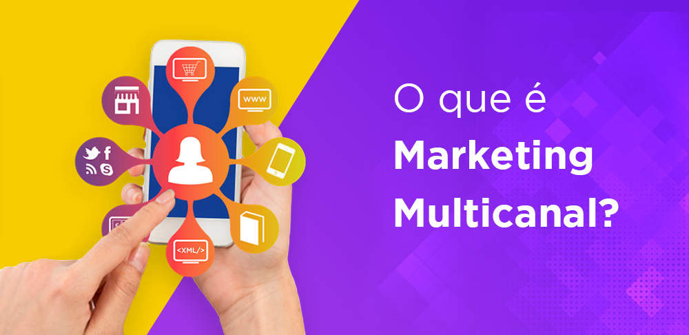 O que é Marketing Multicanal?