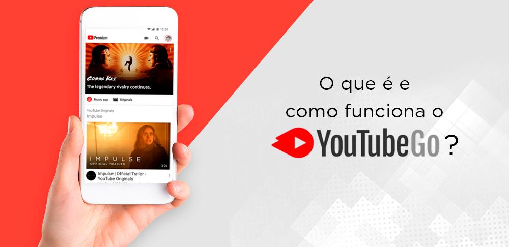 Youtube Go: O que é e como funciona?