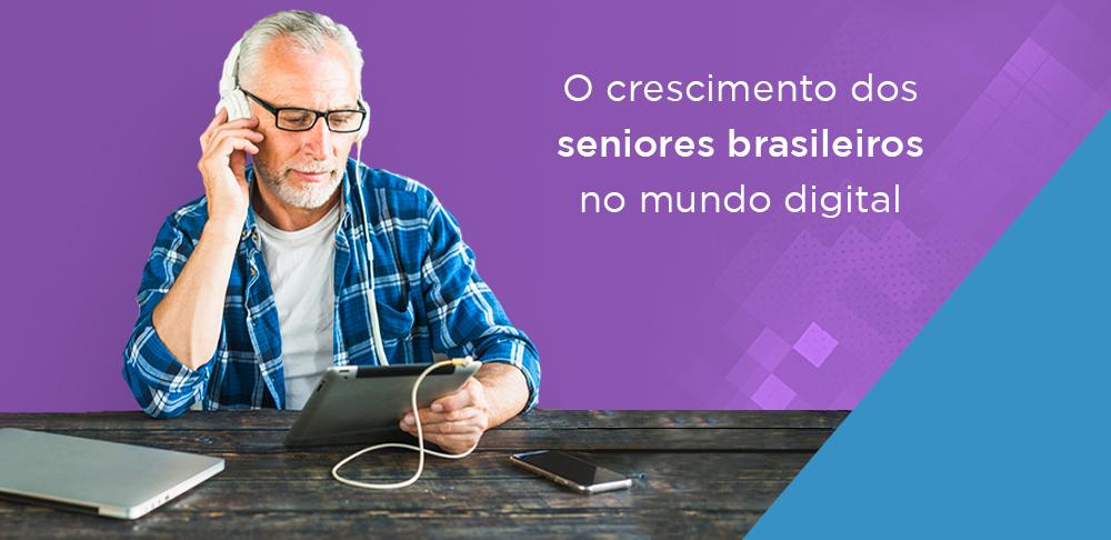 O crescimento dos brasileiros seniores no mundo digital