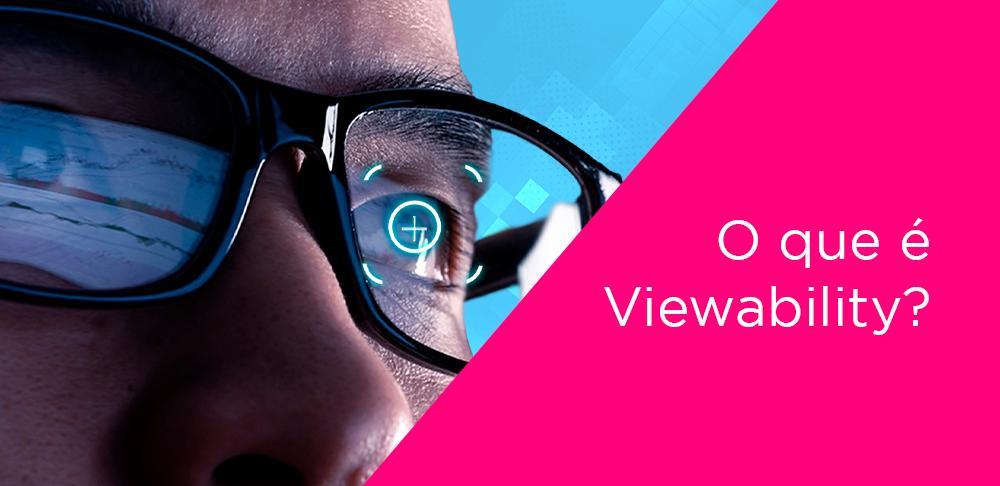 O que é Viewability?
