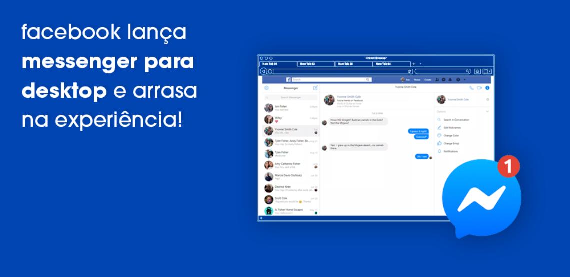 Facebook lança Messenger para Desktop e arrasa na experiência!