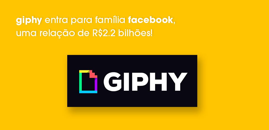 Giphy entra para família Facebook, uma relação de R$2.2 bilhões